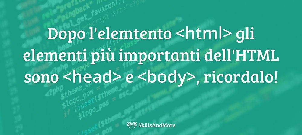 Dopo l'elemtento gli elementi più importanti dell'HTML sono e , ricordalo!