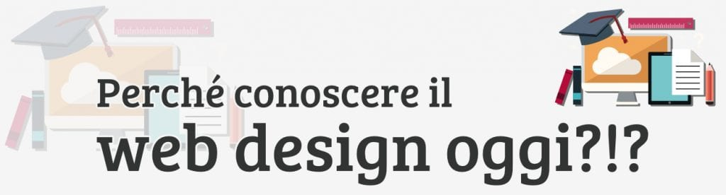 L'importanza ci conoscere il web design oggi