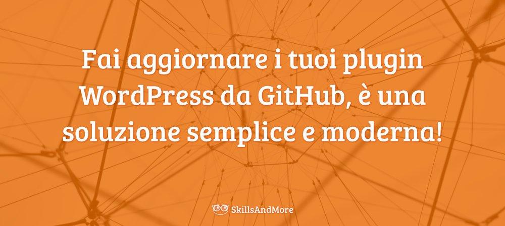 Fai aggiornare i tuoi plugin WordPress da GitHub, è una soluzione semplice e moderna!