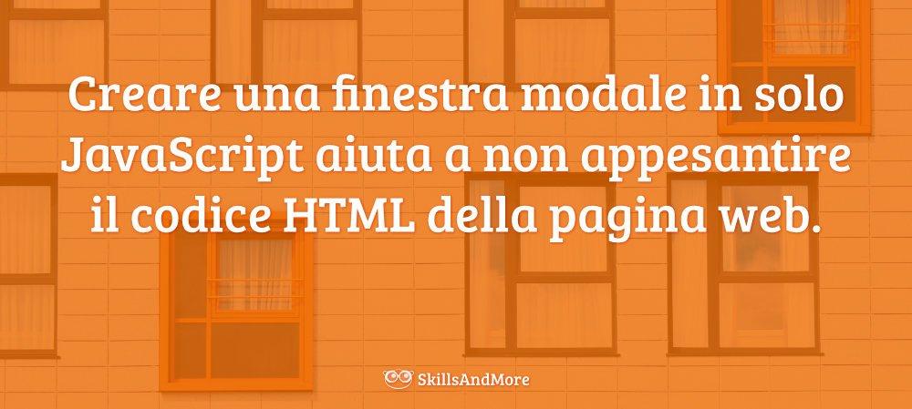 Una finestra modale in solo JavaScript alleggerisce il codice HTML