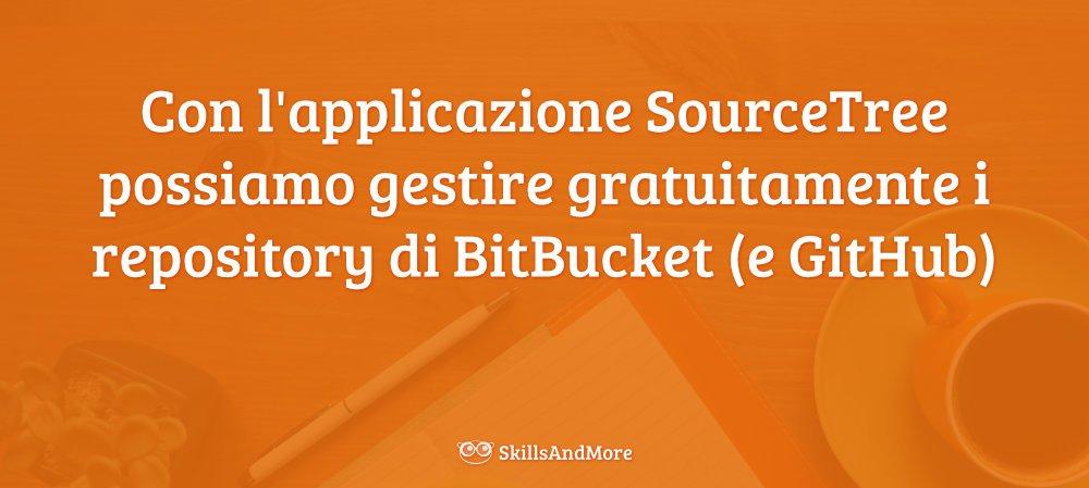 Con SourceTree è possibile gestire i repository di BitBucket e di GitHub