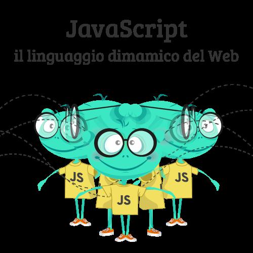 JavaScript, il linguaggio dinamico del web