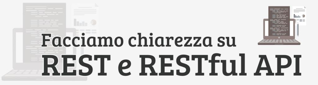 Introduzione REST e RESTful API per lo sviluppo web