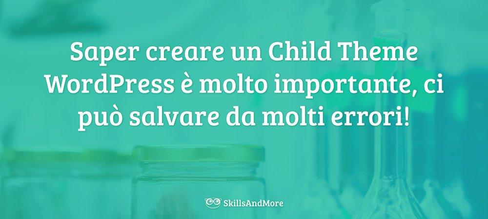 Saper creare un child theme ci salva dalla sovrascrittura delle modifiche all'aggiornamento del tema