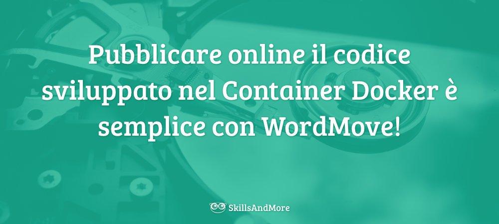 Pubblicare online il codice sviluppato nel Container Docker è semplice con WordMove!