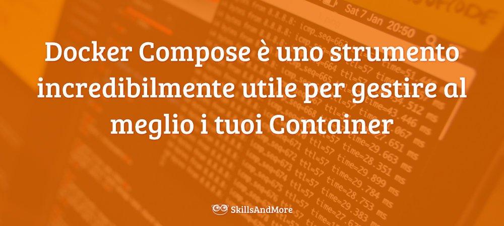 Docker Compose è uno strumento incredibilmente utile per gestire al meglio i tuoi Container