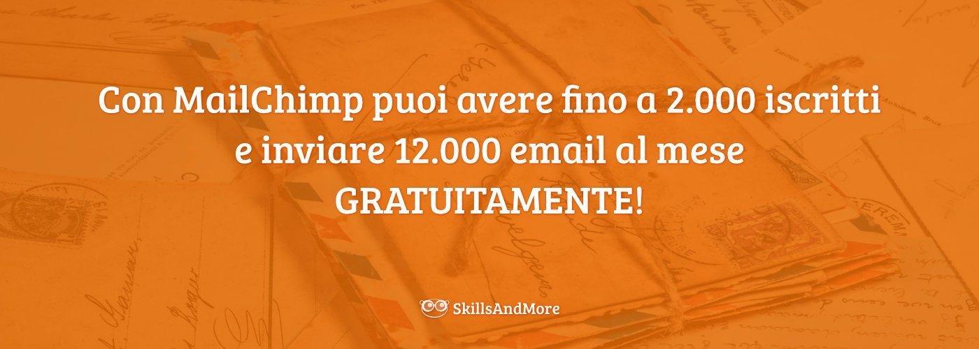 Con MailChimp puoi avere fino a 2.000 iscritti e inviare 12.000 email al mese GRATUITAMENTE!