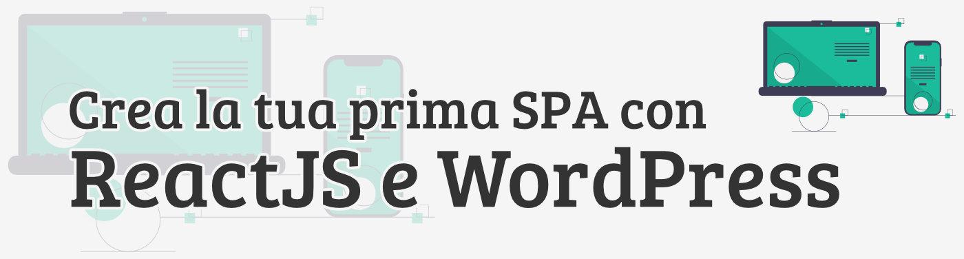 """Copertina per il corso """"Single Page Application con ReactJS e WordPress"""""""
